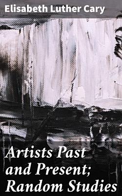 Artists Past and Present  Random Studies