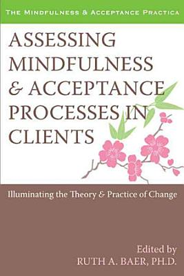 Assessing Mindfulness & Acceptance Processes in Clients