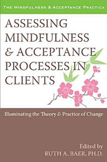Assessing Mindfulness   Acceptance Processes in Clients Book