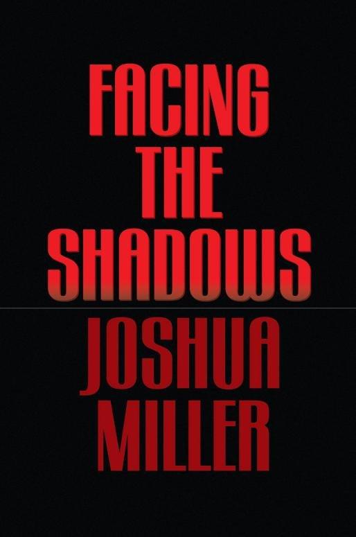 Facing the Shadows