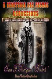 O Cemitério Dos Poemas Esquecidos:: 2O Livro Bradockiano Sobre Poesias Góticas