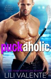 Puck Aholic: A Sexy Standalone Romantic Comedy
