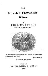The Devil's progress, a poem, by the editor of the 'Court journal'.
