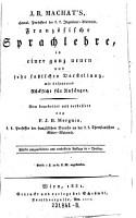Franz  sische Sprachlehre  in einer ganz neuen     Darstellung  mit besonderer R  cksicht f  r Anf  nger  5  verb  Aufl PDF