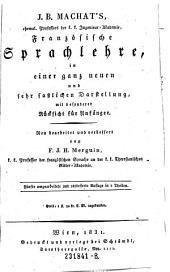 Französische Sprachlehre, in einer ganz neuen ... Darstellung, mit besonderer Rücksicht für Anfänger. 5. verb. Aufl