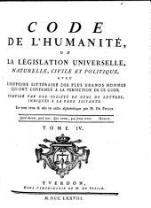 Code de l'humanité: ou, La législation universelle, naturelle, civile et politique : avec l'histoire littéraire des plus grands hommes qui ont contribué a la perfection de ce code, Volume4