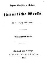 Johann Gottfried v. Herder's sämmtliche Werke in vierzig Bänden: Bände 19-20