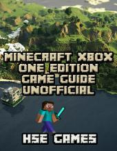 Minecraft Xbox One Edition Game Guide Unofficial