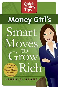 Money Girl s Smart Moves to Grow Rich PDF