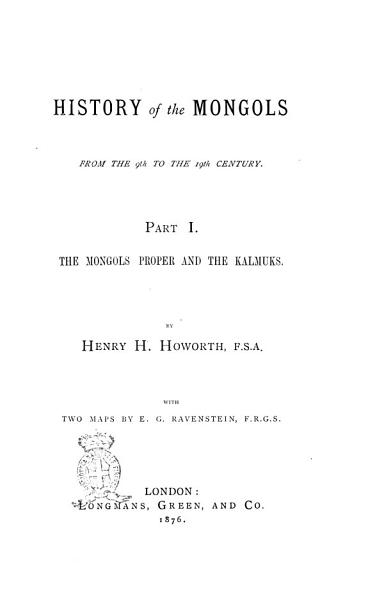 History of the Mongols from the 9th to the 19th Century by Henry H  Howorth PDF