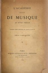 L'Académie royale de musique au XVIIIe siècle: documente inédits découverts aux Archives nationales, Volume2