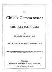 The child's commentator on the holy Scriptures
