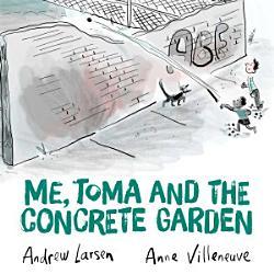 Me Toma And The Concrete Garden Book PDF