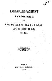 Dilucidazioni istoriche di Agostino Cappello sopra il cholèra di Roma del 1837