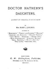 Doctor Hathern's Daughters: A Story of Virginia, in Four Parts