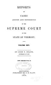 Reports of Cases Argued and Determined in the Supreme Court of the State of Vermont: Volume 25