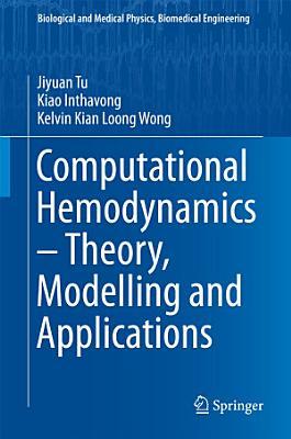 Computational Hemodynamics – Theory, Modelling and Applications