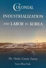 Colonial Industrialization and Labor in Korea