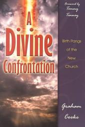 A Divine Confrontation: Birth Pangs of the New Church