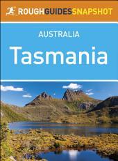 Rough Guides Snapshot Australia: Tasmania