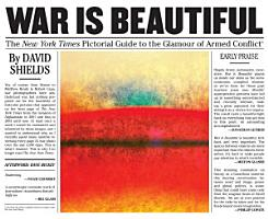 War is Beautiful   The New York Times Pictorial Guide to the Glamour of Armed Conflict PDF