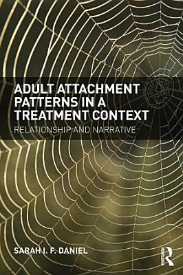 Adult Attachment Patterns in a Treatment Context