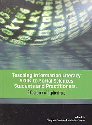 Teaching Information Literacy Skills to Social Sciences Students and Practitioners PDF