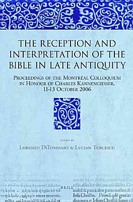 The Reception and Interpretation of the Bible in Late Antiquity PDF