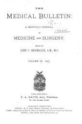 The Medical Bulletin: A Monthly Journal of Medicine and Surgery, Volume 9