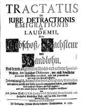Tractatus de jure detractionis, emigrationis et laudemii. - Nürnberg, Johann Georg Lochner 1725