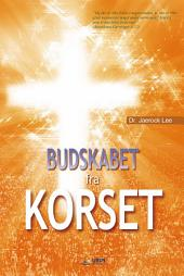 Budskabet fra Korset : The Message of the Cross (Danish Edition)