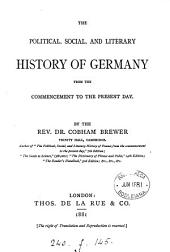 The Political, Social, and Literary History of Germany from the Commencement to the Present Day
