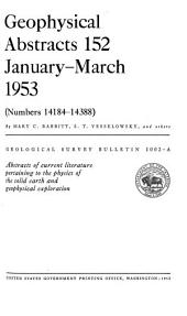 Geophysical Abstracts, 152 January-March 1953: Issue 1002