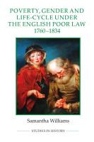 Poverty  Gender and Life Cycle Under the English Poor Law  1760 1834 PDF