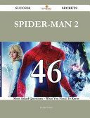 Spider Man 2 46 Success Secrets   46 Most Asked Questions on Spider Man 2   What You Need to Know