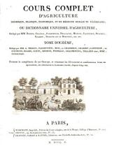 Formant les complément de cet ouvrage, et contenant les découvertes ...en agriculture, art vétérinaire et économie rurale, depuis vingt ans: Tome Douziéme, Volume 1