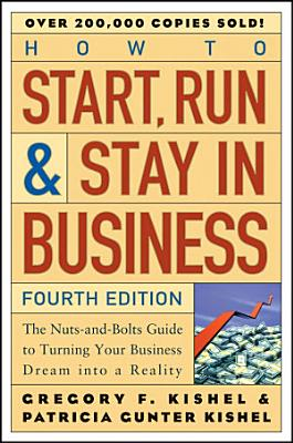 How to Start  Run  and Stay in Business