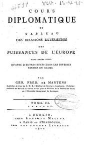 Cours diplomatique ou tableau des relations exterieures des puissances de l'Europe: tant entre elles qu'avec d'autres États dans les diverses parties du globe, Volume3
