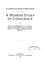 A Modern Study of Conscience: By the Rev. Oliver Huckel
