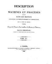 Description des machines et procédés spécifiés dans les brevets d'invention, de perfectionnement et d'importation dont la durée est expirée, et dans ceux dont la déchéance a été prononcée: Volume15,Numéros1358à1438