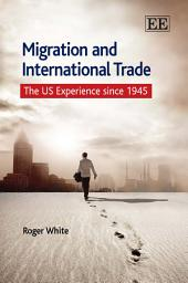 Migration and International Trade: The US Experience Since 1945