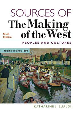 Sources of The Making of the West, Volume 2