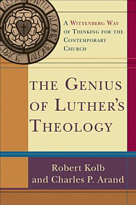 The Genius of Luther s Theology