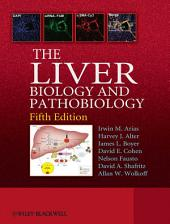 The Liver: Biology and Pathobiology, Edition 5