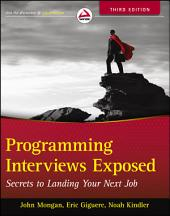 Programming Interviews Exposed: Secrets to Landing Your Next Job, Edition 3