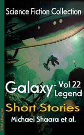 Galaxy Legend Short Stories Vol.22: Science Fiction Collection