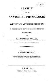 Archiv für Anatomie, Physiologie und wissenschaftliche Medicin: Band 1837