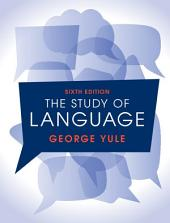 The Study of Language 6th Edition: Edition 6