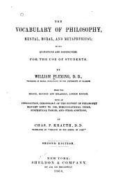 The Vocabulary of Philosophy, Mental, Moral and Metaphysical: With Quotations and References; for the Use of Students
