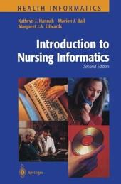 Introduction to Nursing Informatics: Edition 2